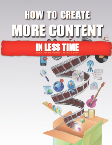 How To Create More Content In Less Time - eBook Cover
